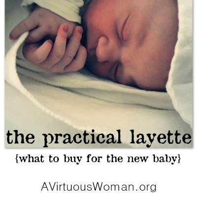 The Practical Layette @ AVirtuousWoman.org