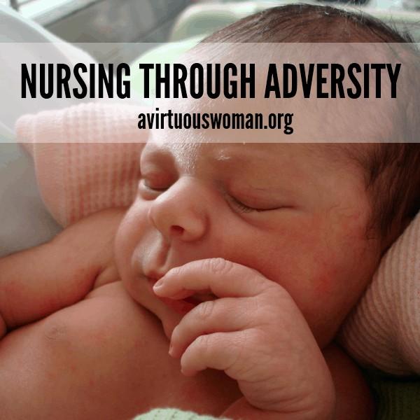 Nursing Through Adversity @ AVirtuousWoman.org