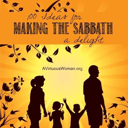 Making the Sabbath a Delight @ AVirtuousWoman.org