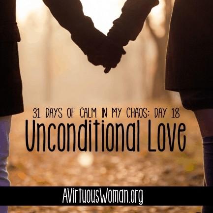 Unconditional Love @ AVirtuousWoman.org