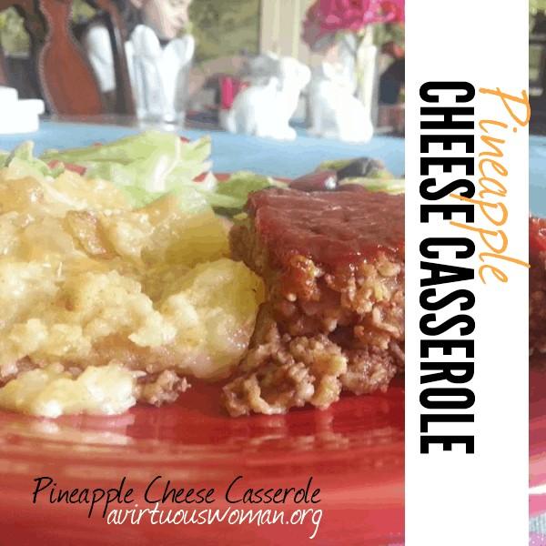 Pineapple Cheese Casserole Recipe @ AVirtuousWoman.org