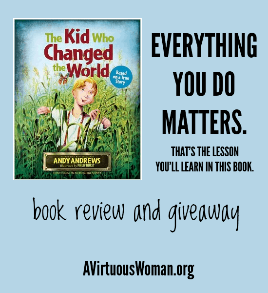 The Kid Who Changed the World @ AVirtuousWoman.org ---- Because everything you do matters.