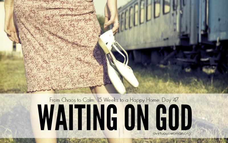 Waiting on God {Day 47} @ AVirtuousWoman.org