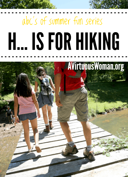 5 Tips for Hiking with Kids {ABC's of Summer Fun} @ AVirtuousWoman.org