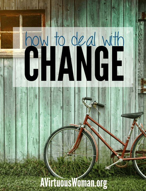 How to Deal with Change @ AVirtuousWoman.org