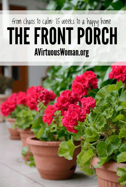 The Front Porch - Day 48 of the From Chaos to Calm Series @ AVirtuousWoman.org