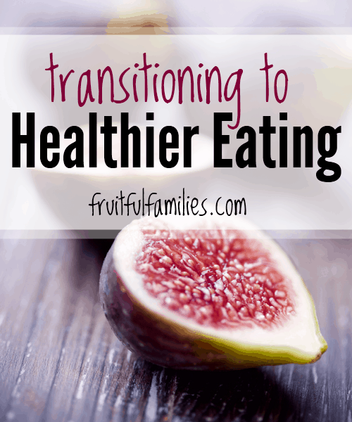 10 Ways to Transition to Healthier Eating