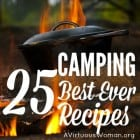 25 Best Ever Camping Recipes @ AVirtuousWoman.org25 Best Ever Camping Recipes @ AVirtuousWoman.org