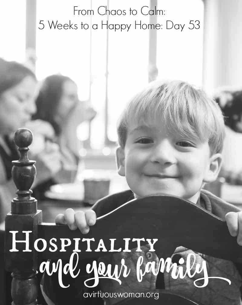 Hospitality and Your Family @ AVirtuousWoman.org