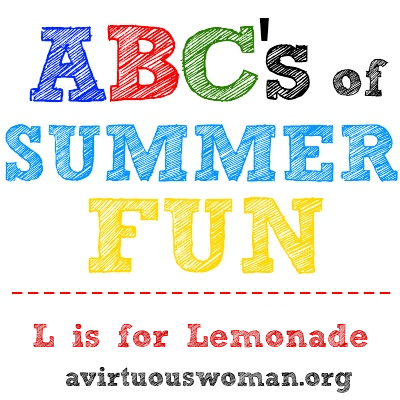 ABC's of Summer Fun {L is for Lemonade Stand} @ AVirtuousWoman.org