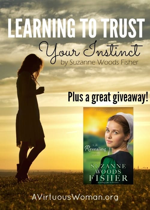 Learning to Trust Your Instincts by Suzanne Woods Fisher @ AVirtuousWoman.org