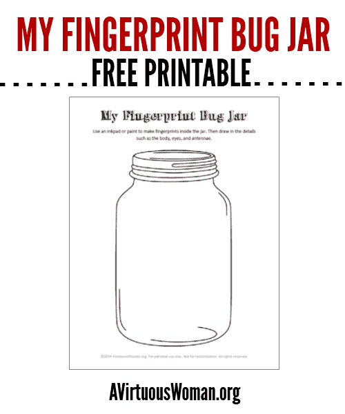 My Fingerprint Bug Jar {Free Printable} @ AVirtuousWoman.org