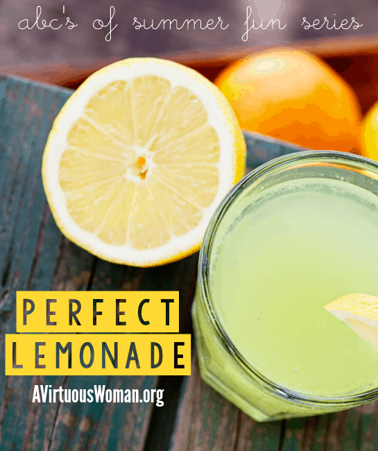 The Perfect Lemonade Recipe @ AVirtuousWoman.org