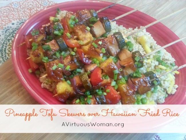 Pineapple and Tofu Skewers over Hawaiian Fried Rice @ AVirtuousWoman.org #vegan #glutenfree