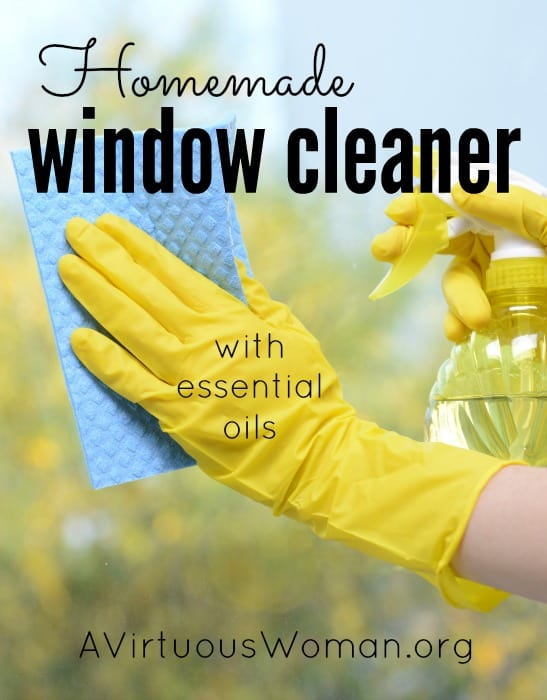 Homemade Window Cleaner with Essential Oil @ AVirtuousWoman.org