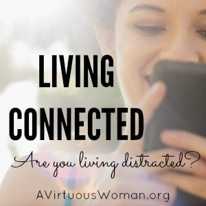 Living Connected @ AVirtuousWoman.org