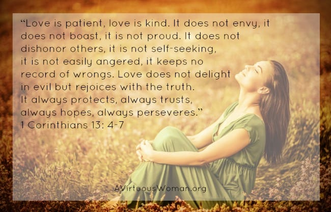 Love is patient, love is kind. {Mom is the Heart of the Home} @ AVirtuousWoman.org