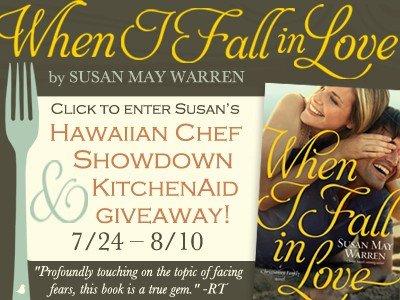 Hawaiin Chef Showdown & Kitchen Aid Giveaway from author Susan May Warren! #WhenIFallInLove