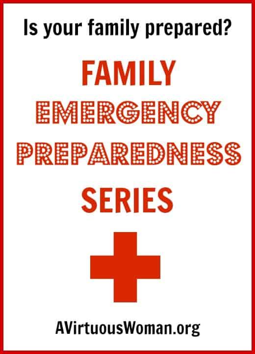 Family Emergency Preparedness Series @ AVirtuousWoman.org