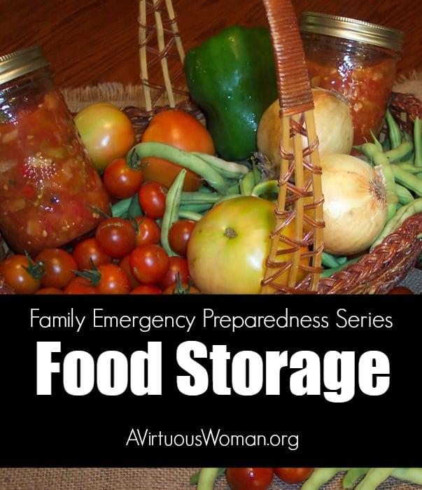 Food Storage {Family Emergency Preparedness Series} @ AVirtuousWoman.org