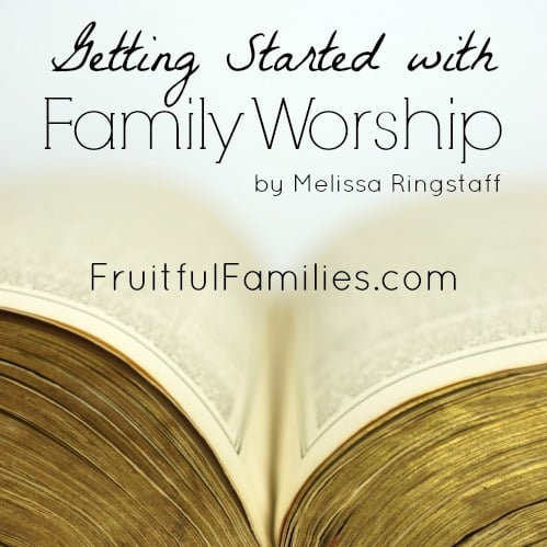 Getting Started with Family Worship