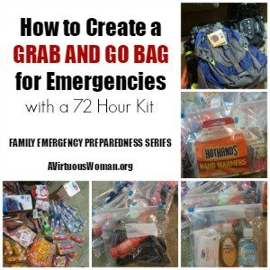 How to Create a Grab and Go Bag with a 72 Hour Kit {Family Emergency Preparedness Series} @ AVirtuousWoman.org