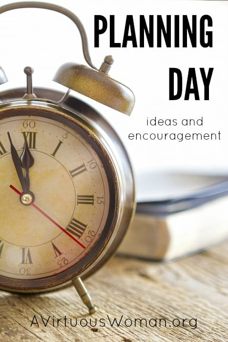 Planning Day {How to Plan Your Time} @ AVirtuousWoman.org