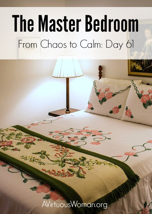 The Master Bedroom: Day 61 {From:Chaos to Calm Series} @ AVirtuousWoman.org