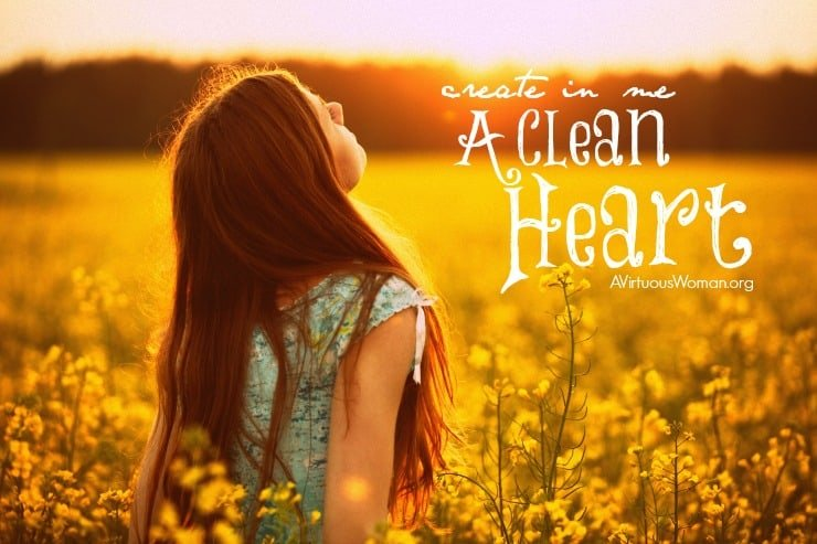 Create in me a clean heart... God will heal your brokenness! @ AVirtuousWoman.org #ATimeToClean