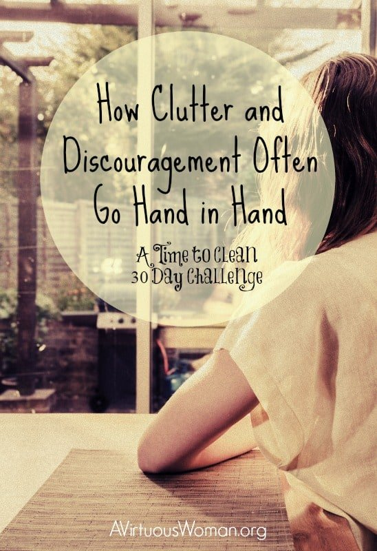 How Clutter and Discouragement Often Go Hand in Hand @ AVirtuousWoman.org