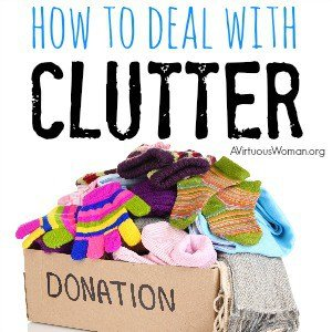 How to Deal with Clutter {A Time to Clean: 30 Day Challenge} @ AVirtuousWoman.org ---- Learn how to decide what to toss, what to see, and where to donate your stuff!! #atimetoclean