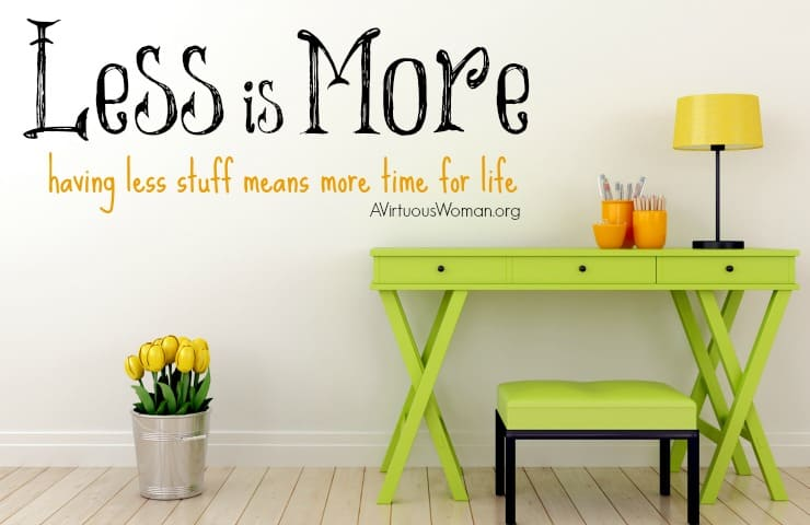 Having less stuff means having more time for life. @ AVirtuousWoman.org #ATimeToClean #declutter