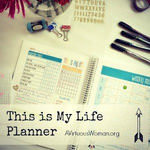 This is My Life Planner @ AVirtuousWoman.org is the ULTIMATE Planner for busy moms!