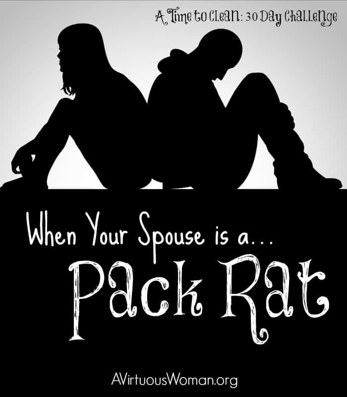 5 Tips for When Your Spouse is a Pack Rat... @ AVirtuousWoman.org #ATimeToClean #clutter #declutter