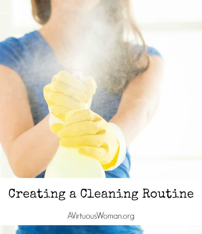 Creating a Cleaning Routine @ AVirtuousWoman.org #ATimeToClean