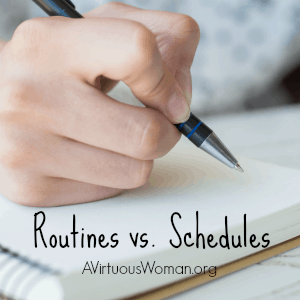 Routines vs. Schedules @ AVirtuousWoman.org #ATimeToClean