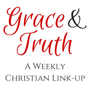 A Virtuous Woman: Grace & Truth Link Up