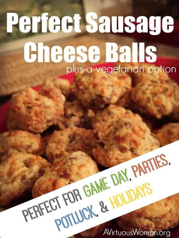 Perfect Sausage Cheese Balls {with a vegetarian option} @ AVirtuousWoman.org