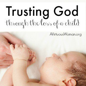 Trusting God Through the Loss of a Child