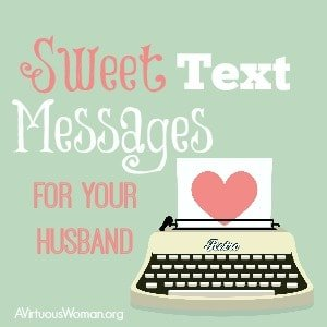 Free Printable Love Notes for Your Husband {Sweet Text Messages}