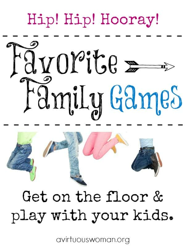 Favorite Family Games to play with your kids! @ AVirtuousWoman.org