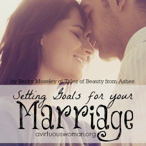 Setting Goals for Your Marriage