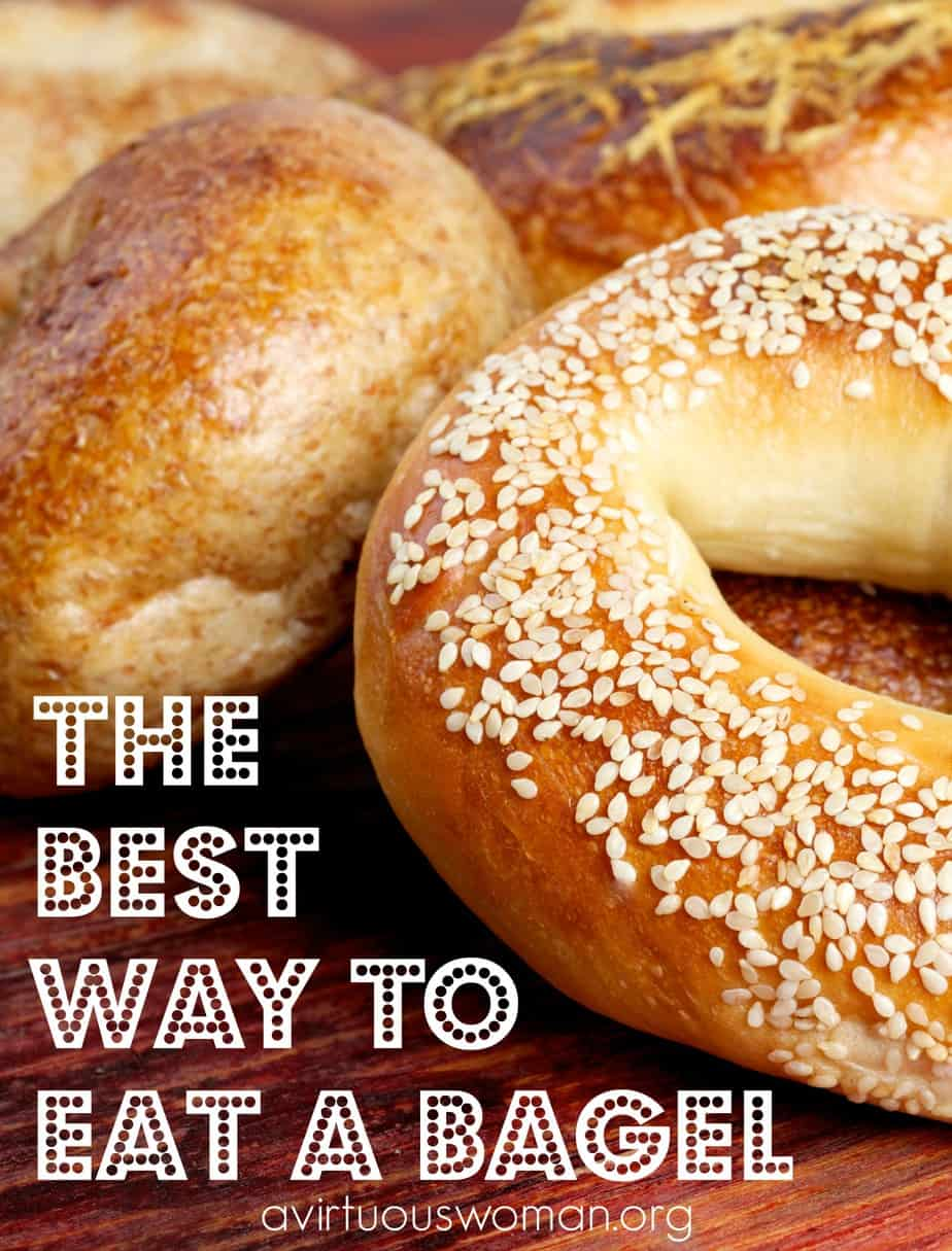 The BEST Way to Eat a Bagel @ AVirtousWoman.org