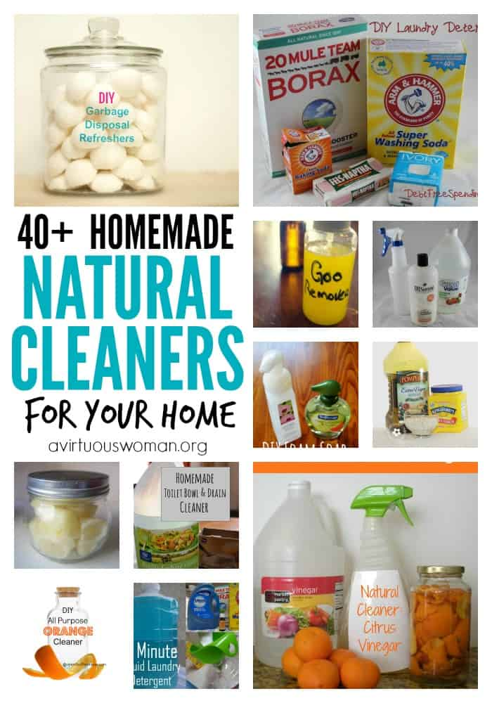 40+ Homemade Natural Cleaners for Your Home @ AVirtuousWoman.org