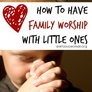 Family Worship with Little Ones