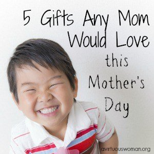 5 Gift Ideas Any Mom Would Love