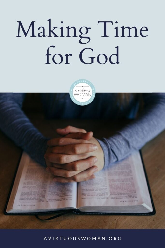 Making Time for God @ AVirtuousWoman.org