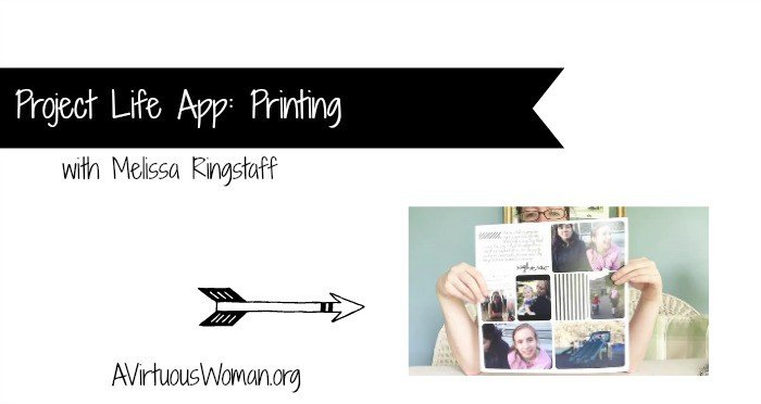 Project Life App Printing Reveal @ AVirtuousWoman.org
