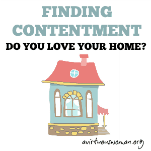 Loving the Home You Have {Contentment}
