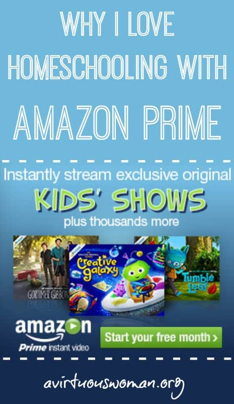 Homeschooling with Amazon Prime @ AVirtuousWoman.org